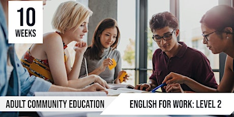 English for Work  Level 2: Adult Community Education  |10 Week course