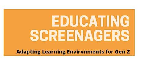 Educating Screenagers WEBINARS tickets