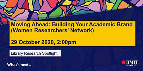 """Moving Ahead: Building Your Academic Brand"" (Women Researchers' Network) tickets"