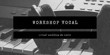 Virtual Workshop de Canto entradas