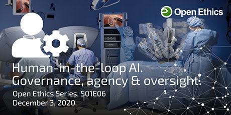 Human-in-the-loop AI. Аgency & oversight. (Open Ethics Series, S01E06) tickets