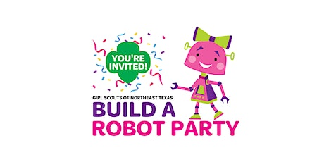 Build a Robot Party - Join Girl Scouts in Frisco ISD! tickets