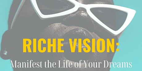 RICHE Vision: Manifest the Life of Your Dreams tickets