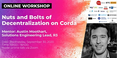 Nuts and Bolts of Decentralization on Corda (Online Workshop) tickets