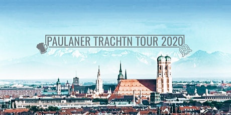 Paulaner Trachtn Tour 2020 Tickets