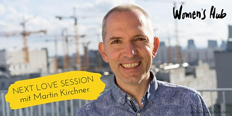MARTIN KIRCHNER - WOMEN'S HUB LOVE SESSION - 23. September 2020 Tickets
