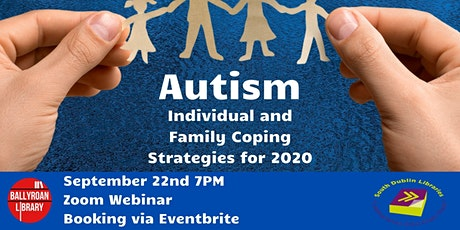Autism  - Individual and Family Coping Strategies for 2020 via Zoom tickets
