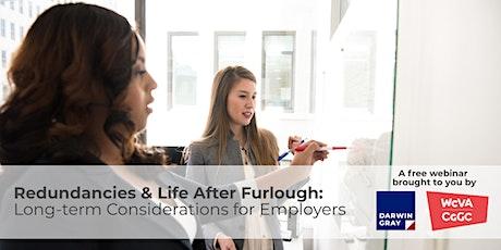 Redundancies & Life After Furlough: Long-term Considerations for Employers tickets