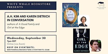 """Book Talk: A.H. Kim (""""A Good Family""""), Karen Dietrich (""""Girl at the Edge"""") tickets"""