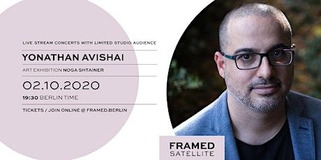 FRAMED SATELLITE / MUSIC: Yonathan Avishai, ART: Noga Shtainer tickets