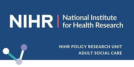 NIHR Policy Research Units and Social Care tickets