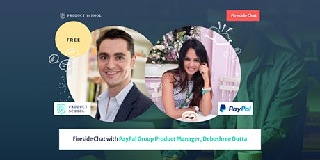 Fireside Chat with PayPal Group Product Manager tickets