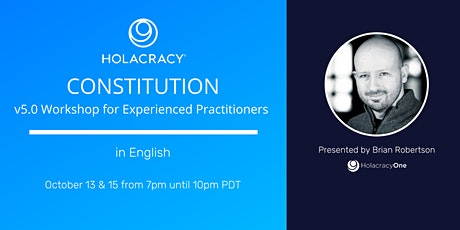 Holacracy Constitution v5.0 Online Workshop with Brian Robertson - October tickets