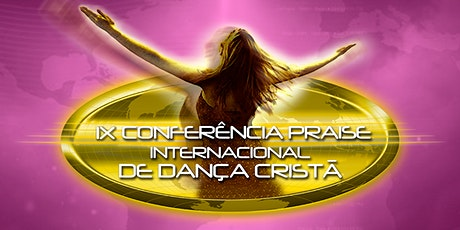 IX Conferência Praise Internacional de Dança Cristã - ON-LINE 2020 ingressos