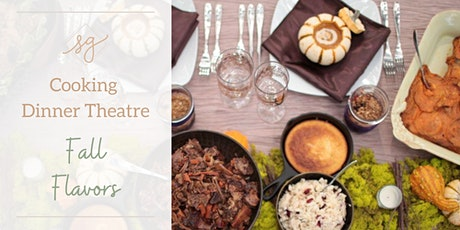 Cooking Dinner Theatre - Fall Flavors tickets