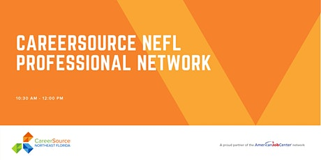 CareerSource NEFL Professional Network - ZOOM Meeting tickets