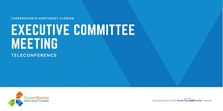 CareerSource NEFL Executive Committee Meeting tickets