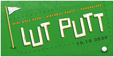 Lut Putt Birthday Bash tickets