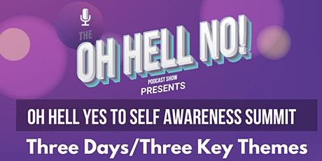 The Oh Hell No Podcast Presents - Oh Hell Yes To Self Awareness tickets