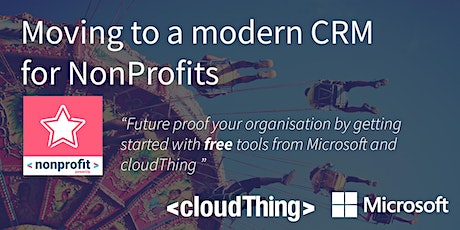 Moving to a modern CRM  with Microsoft and the cloudThing Nonprofit PowerUp tickets