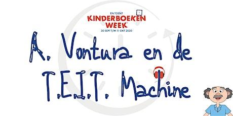 Kinderboekenweek: A. Vontura en de T.E.I.T. Machine tickets