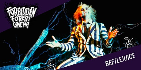 Forbidden Forest Cinema: Beetlejuice tickets