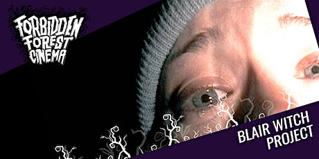 Forbidden Forest Cinema: The Blair Witch Project tickets