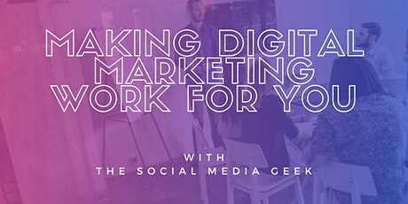 Making digital marketing work for you tickets