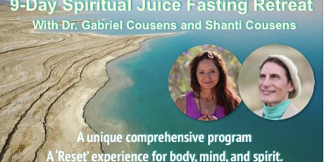 9-Day Spiritual Juice Fasting Retreat with Dr. Gabriel Cousens and Shanti tickets