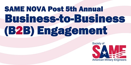 5th Annual SAME NoVA Post Business-to-Business (B2B) Event tickets