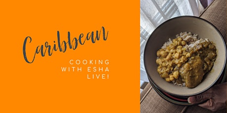 Caribbean cooking with Esha Live! tickets