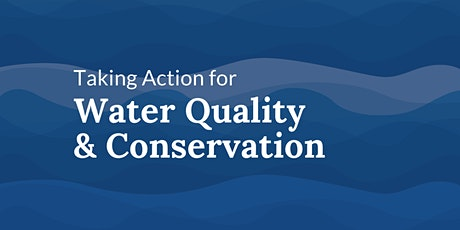 Taking Action for Water Quality and Conservation tickets