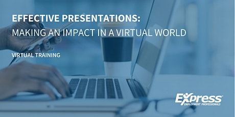 Effective Presentations: Making an Impact in a Virtual World tickets