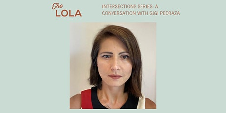 INTERSECTIONS Series: A conversation with Gigi Pedraza tickets