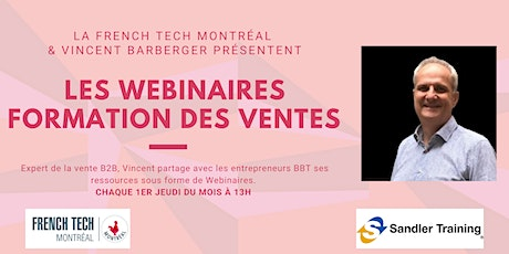 WEBINAIRES FORMATION DES VENTES//FRENCH TECH MONTREAL x VINCENT BARBERGER billets