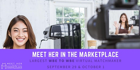 Meet Her In The Marketplace™ - Largest WBE-to-WBE Virtual Matchmaker tickets