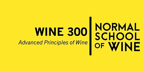 COURSE - WINE 300  Advanced Principles of WIne tickets