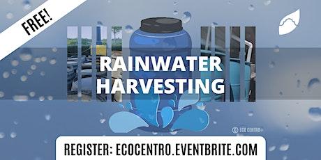 Rainwater Harvesting  by Eco Centro tickets