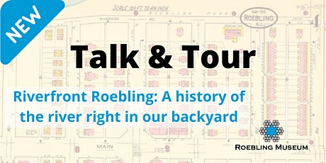Riverfront Roebling: a history of the river right in our backyard tickets