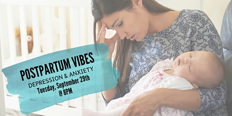 Postpartum Vibes: Anxiety and Depression Webinar tickets