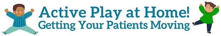 Active Play at Home: Getting your Patients Moving image