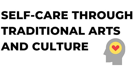 Self-care through Traditional Arts and Culture tickets