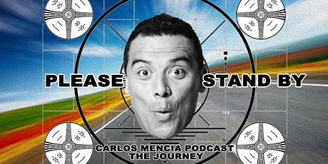 Carlos Mencia LIVE from The Journey Podcast and Mind of Mencia tickets