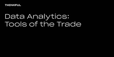 Thinkful Webinar | Data Analytics: Tools Of The Trade