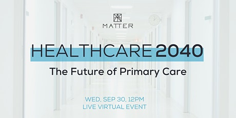 Healthcare 2040: The Future of Primary Care tickets