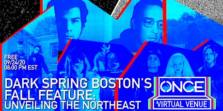 Dark Spring Boston's Fall Feature: Unveiling the Northeast x ONCE VV Tickets