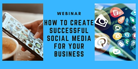 How to Create Successful Social Media for your Business tickets