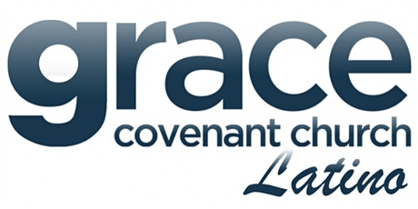 Grace Covenant Church Servicio Latino Sábado tickets