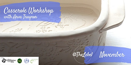 Casserole Dish Workshop with Arva Traynor November Session tickets