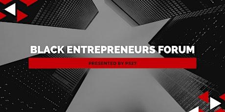 Black Entrepreneurs Forum tickets